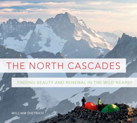 The North Cascades, a new book by Bill Dietrich